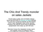 The Chic And Trendy moncler on sales Jackets