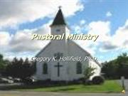 Pastoral Ministry: Biblical Role of a Pastor; Pastoral Qualifications
