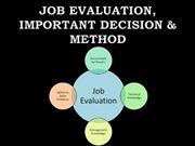 JOB EVALUATION, IMPORTANT DECISION & METHOD