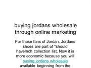 buying jordans wholesale through online marketing