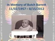 In Memory of Butch Barrett