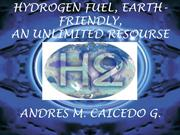 HYDROGEN FUEL, EARTH-FRIENDLY, Andres Mauricio