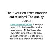 The Evolution From moncler outlet miami Top quality Jacket