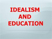 IDEALISM AND EDUCATION 2012.pptx ok