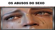 OS ABUSOS DO SEXO