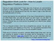 Regulation Work Look for - How to Locate Regulation Positions Online