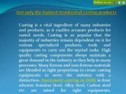 Get only the highest standard of casting products