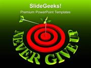 TARGETS TARGET ARROW WITH NEVER GIVE UP PPT TEMPLATE