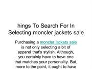 hings To Search For In Selecting moncler jackets sale