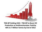 TNK-BP Holding OAO : TNK-BP to Boost Oil Production