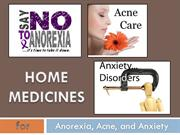 Home Medicines for Anorexia, Acne, and Anxiety