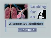 Looking for an Alternative Medicine for Asthma