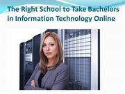 The Right School to Take Bachelors in Information Technology Online