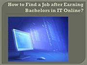 How to Find a Job after Earning Bachelors in IT Online?