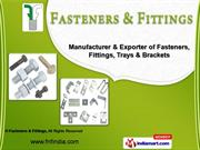 Industrial & Automotive Fasteners by Fasteners & Fittings, Ludhiana