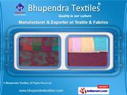 Textile And Fabrics by Bhupendra Textiles, Surat