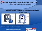 Hydraulic Machines & Presses by Balbir Hydraulic Machines, Kanpur