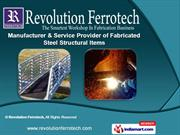 Fabricated Steel Structural Item by Revolution Ferrotech, Vadodara