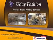 Textile Printing Services by Uday Fashion, Surat