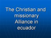 The Christian Missionary Alliance in Ecuador 2009