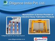 Industrial Heavy Fabrication Products by Diligence India Pvt Ltd, Pune