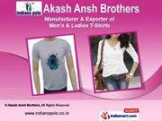 Mens and Ladies T-Shirts by Akash Ansh Brothers, Lucknow