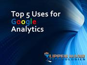 3-Top 5 Uses for Google Analytics