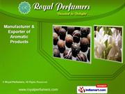 Aromatic Products by Royal Perfumer, Delhi
