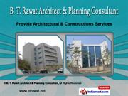 Reconstruction Projects by B. T. Rawat Architect & Planning Consultant