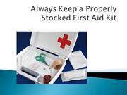 Always Keep a Properly Stocked First Aid Kit