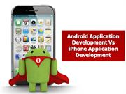 Android Application Development Vs iPhone Application Development -A C