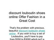 discount louboutin shoes online Offer Fashion in a Great Cost
