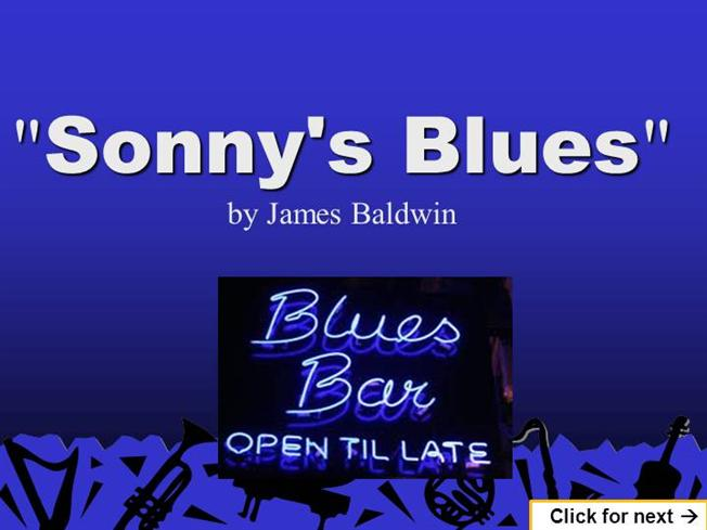 "a review of sonnys blues a short story by james baldwin For a research paper, you may have to write an analysis of the character sonny,  from james baldwin's short story, ""sonny''s blues"" your essay must trace the."