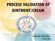 Process Validation of Ointment & Cream