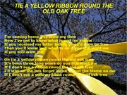 Tie a yellow ribbon to the old oak tree