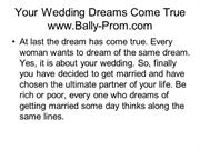 Your Wedding Dreams Come True www.Bally-Prom.com