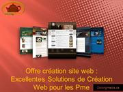 Offre cration site web Excellentes Solutions de Cration Web pour les