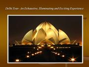 Delhi Tour- An Exhaustive, Illuminating and Exciting Experience
