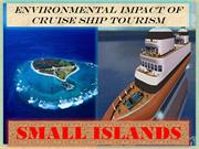 Environmental Impact of Cruise ship Tourism.