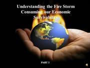 understanding the fire storm consuming our economic survivability-part