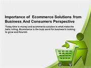 Importance of  Ecommerce Solutions from Business And Consumers Perspec