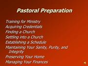 Pastoral Ministry: Pastoral Preparation (continued)
