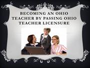 Becoming an Ohio Teacher by Passing Ohio Teacher Licensure