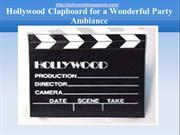 Hollywood clapboard for a wonderful party ambiance
