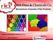Dye Products by RIA Dyes & Chemicals Co., Ahmedabad
