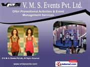 Road Show by V. M. S. Events Pvt Ltd, Ghaziabad
