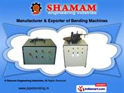 Bending Machines by Shamam Engineering Industries, Nashik