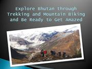 Explore Bhutan through Trekking and Mountain Biking and Be Ready to Ge