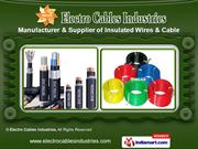 Electric Cables and Wires by Electro Cables Industries, Indore