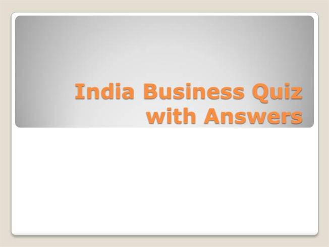 India-Business-Quiz-With-Answers |authorSTREAM